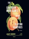 The Southern book club's guide to slaying vampires : a novel